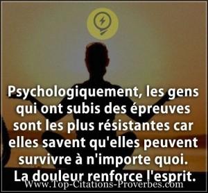 citation_douleur__Psychologiquement_les_gens_qui_ont_subis_des_epreuves_sont_les_plus_resistantes__02151